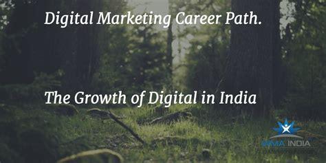 digital marketing in india digital marketing career path in india growth of digital
