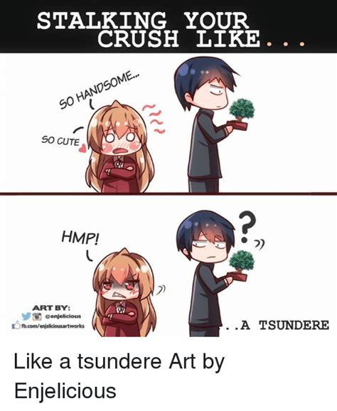 Cute Memes For Your Crush - stalking your crush like so handsome so cute hmp art by a tsundere pfbcomenjeliciousartworks