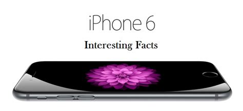 iphone 6 facts 10 interesting facts about iphone 6 gadget gossips