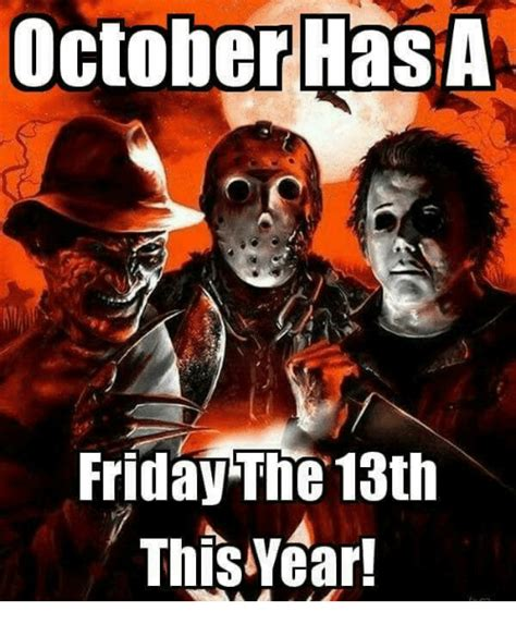 October Memes - october hasa friday the 13th friday meme on me me