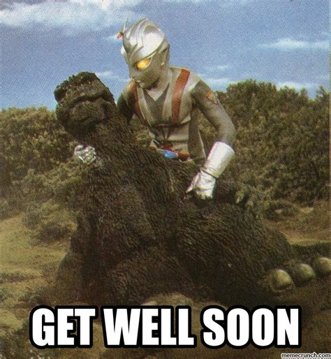 Funny Get Well Meme - get well soon godzilla