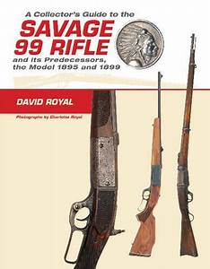 9780764350269  A Collector U0026 39 S Guide To The Savage 99 Rifle
