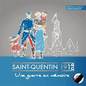 4 Murs Saint Quentin : calam o saint quentin 1914 1918 une guerre en m moire ~ Dailycaller-alerts.com Idées de Décoration
