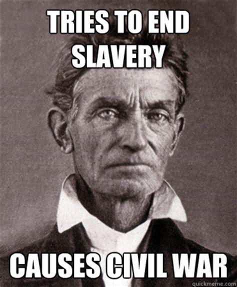 Slavery Memes - john brown civil war quotes quotesgram