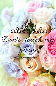 59 best images about Don't Touch My Phone Wallpaper on ...