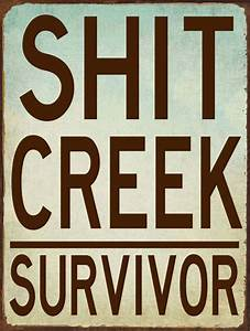Shit Creek Survivor Metal Sign Humor Novelty Rustic Decor