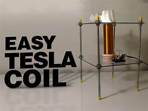 Easy Tesla Coil   6 Steps  With Pictures