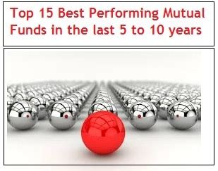 Top 15 Best Performing Mutual Funds In The Last 5 To 10