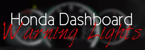 honda dashboard warning lights explained