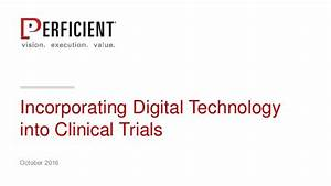 incorporating digital technology into clinical trials With how to get into clinical trials