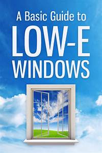 A Basic Guide To Low E Windows