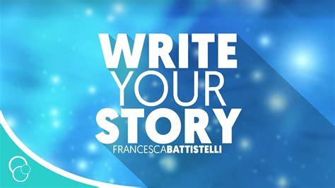 Francesca Battistelli - Write Your Story (Lyric Video) - YouTube