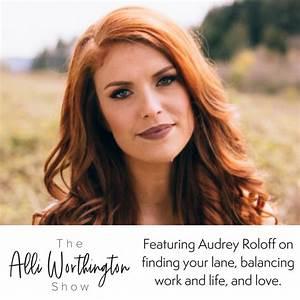 Episode #54- Au... Audrey Roloff