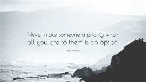 maya angelou quote     priority
