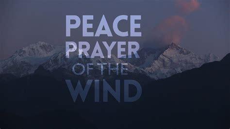 Peace Prayer Of The Wind