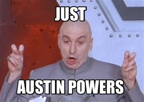 Austin Powers Meme - meme creator just austin powers meme generator at memecreator org