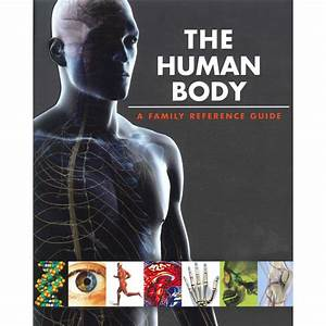 The Human Body A Family Reference Guide By Guy Croton