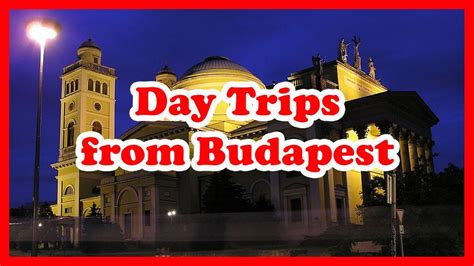 5 Top-Rated Day Trips from Budapest, Hungary | Europe Day ...