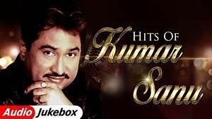 Hits of Kumar Sanu | 90s Bollywood Songs | Kumar Sanu ...