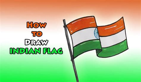 How to Draw INDIAN FLAG Drawing Step by Step | Flag ...