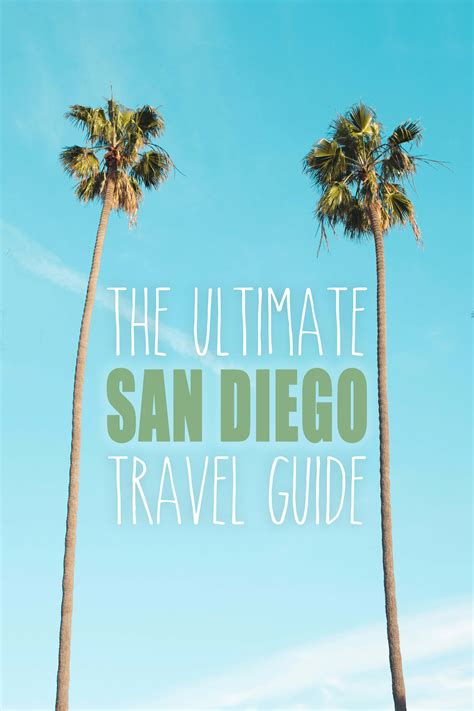 the ultimate san diego travel guide the abroad