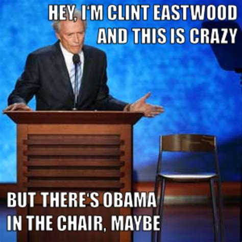 Clint Eastwood Chair Meme - image 397030 clint eastwood s empty chair speech eastwooding invisible obama know
