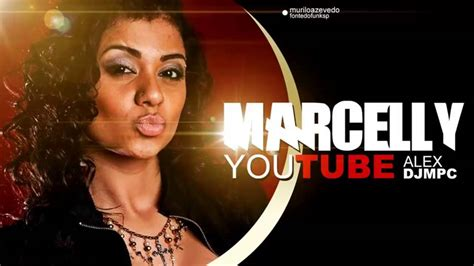 Mc Marcelly - Youtube - Música nova 2014 (Alex DJ MPC ...