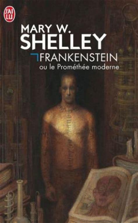 frankenstein ou le prom 233 th 233 e moderne shelley w abebooks