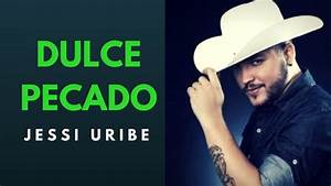 DULCE PECADO - JESSI URIBE (LETRA) - YouTube