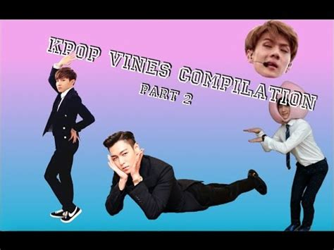 Kpop Vines Compilation Part 2 Youtube