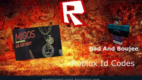 bad and boujee bad and boujee roblox id code doovi