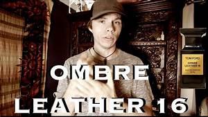 Tom Ford Ombre Leather : tom ford ombre leather 16 youtube ~ Kayakingforconservation.com Haus und Dekorationen