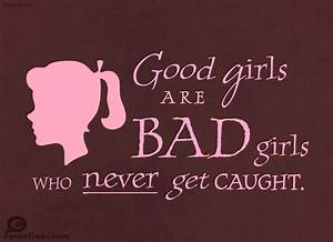 Bad girl quotes | Good Girls, Bad Girls - Wow Words ...
