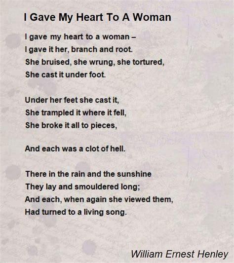 gave  heart   woman poem  william ernest henley