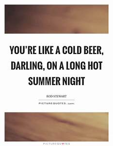 Hot And Cold Qu... Hot Summer Night Quotes