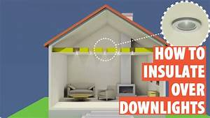 How to fit downlight covers insulation downlights