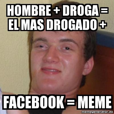 Facebook Meme Generator - meme stoner stanley hombre droga el mas drogado facebook meme 4905840