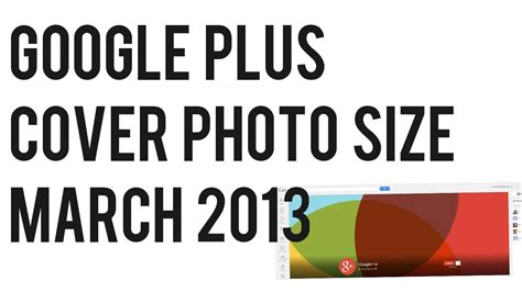 google cover photo size google plus new cover photo size dimensions march 2013