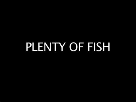 plenty of fish plenty of fish on vimeo