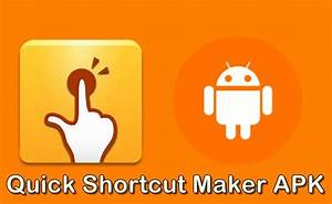 What Is Quick Shortcut Maker Apk  How To Use It