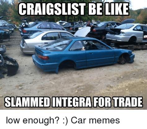 Low Car Meme - low car meme 100 images how i feel when i lower my office chair car meme car humor car