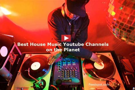 Top 40 House Music Youtube Channels For House Music Lovers