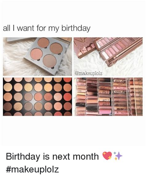 All L Want For My Birthday Birthday Is Next Month