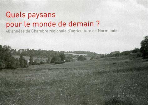chambre agriculture 40 la chambre regionale d 39 agriculture de normandie fete ses