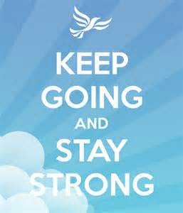 Keep Going Strong Quotes