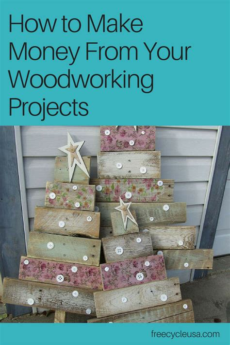 money   woodworking projects freecycle