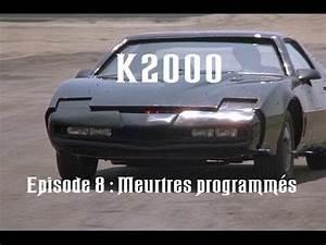 K2000 Le Retour : k2000 le retour de kitt saison 1 episode 8 meurtres programm s youtube ~ Medecine-chirurgie-esthetiques.com Avis de Voitures