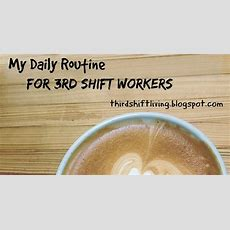 Third Shift Living My New Daily Routine For Third Shift Workers