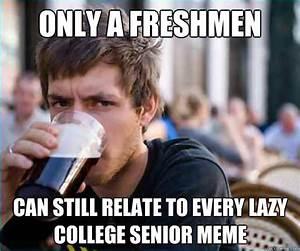 Lazy College Senior memes | quickmeme