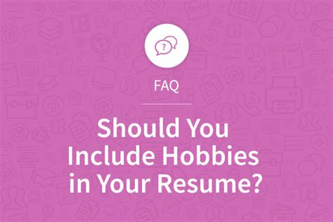 What Should We Write In Hobbies In Resume by Should You Include Hobbies In Your Resume Myperfectresume Blogmyperfectresume